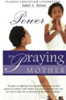 The Power of a Praying Mother [並行輸入品]