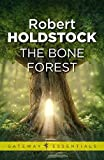 The Bone Forest (Mythago Wood Book 3) (English Edition)