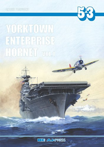 Yorktown, Enterprise, Hornet: V. 1 (Encyclopedia of Warships)