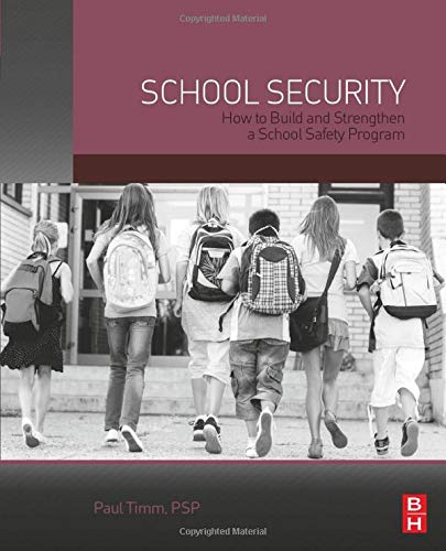 Download School Security: How to Build and Strengthen a School Safety Program 0124078117