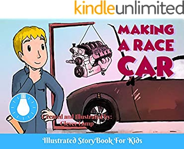 Making A Race Car: Before Bed Children's Book- Cute story - Easy reading Illustrations -Cute Educational Adventure   . (English Edition)