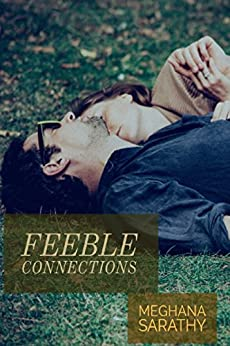 Feeble Connections by [Sarathy, Meghana]