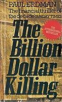 The Billion Dollar Killing
