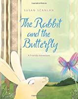 The Rabbit and the Butterfly: A Friendly Adventure