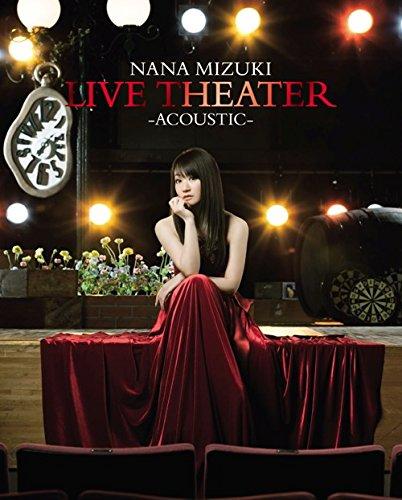 NANA MIZUKI LIVE THEATER -ACOUSTIC- [Blu-ray] 水樹奈々 水樹奈々 キングレコード