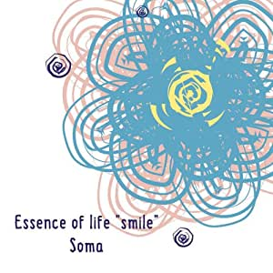 "Essence of life""smile"""