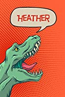 """Heather: Personalized Dino Journal, notebook, diary 120 pages of lined paper 6""""x9"""""""