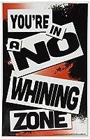ポスター# 309教室ポスター: No Whining Zone
