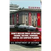 China's Nuclear Forces: Operations, Training, Doctrine, Command, Control and Campaign Planning (English Edition)