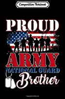 Composition Notebook: Proud Army National Guard Brother Veteran Day 2019  Journal/Notebook Blank Lined Ruled 6x9 100 Pages
