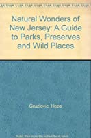 Natural Wonders of New Jersey: A Guide to Parks, Preserves, and Open Spaces