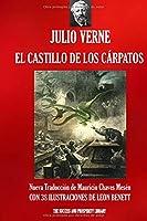 EL CASTILLO DE LOS CÁRPATOS: Nueva Traducción Ilustrada (Viajes Extraordinarios)