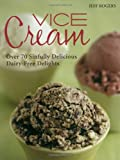 Vice Cream: Over 70 Sinfully Delicious Dairy-Free Delights 画像