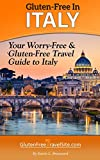 Gluten-Free in Italy: Your Worry-Free & Gluten-Free Travel Guide to Italy (English Edition)