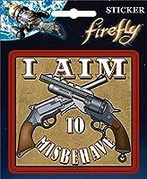 """ata-boy Firefly"""" I aim to misbehave"""" 4""""フルカラーステッカー"""