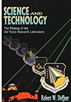 Science and Technology: The Making of the Air Force Laboratory