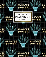 2020 Weekly Planner: Flower Power One Year Weekly Planner, Organizer & Diary - Pretty Daily Schedule Agenda with Inspirational Quotes, To-Do's, U.S. Holidays, Vision Boards & Notes - Cute Potted Plants