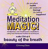 Meditation MAGIC! CD4 of 6 - Beauty of the Breath【CD】 [並行輸入品]