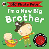 Pirate Pete I Am a New Big Brother (Pirate Pete and Princess Polly)