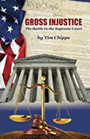 Gross Injustice: The Battle in the Supreme Court (Make America Right Again Series) (Volume 3) [並行輸入品]