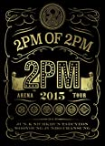2PM ARENA TOUR 2015 2PM OF 2PM
