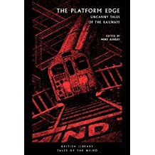 The Platform Edge: Uncanny Tales of the Railways
