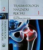 Traumatologia narzadu ruchu Tom 1-2
