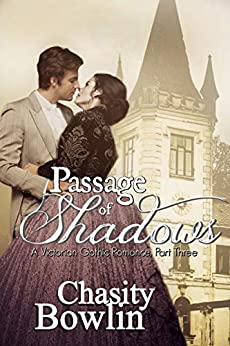 Passage of Shadows (The Victorian Gothic Collection Book 3) by [Bowlin, Chasity]