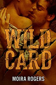Wild Card (Down & Dirty #1) by [Rogers, Moira]