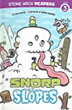 Snorp on the Slopes (Stone Arch Readers)