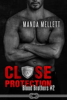 Close Protection (Blood Brothers #2) by [Mellett, Manda]