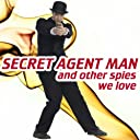 Secret Agent Man¿and Spies We Love