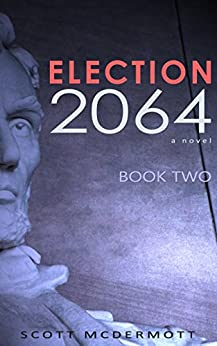 Election 2064: Book Two by [McDermott, Scott]