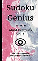 Sudoku Genius Mind Exercises Volume 1: Blackshear, Georgia State of Mind Collection