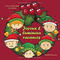 Joyeux & lumineux vacances - Livre à colorier pour les enfants - Modèles heureux (Coloriage de Noël préféré)