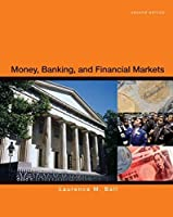 Money, Banking and Financial Markets by Ball(2011-02-25)