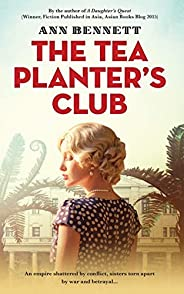 The Tea Planter's Club (Echoes of Empire: A collection of standalone novels set in the Far East during W