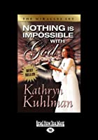 Nothing Is Impossible with God (Large Print 16pt)