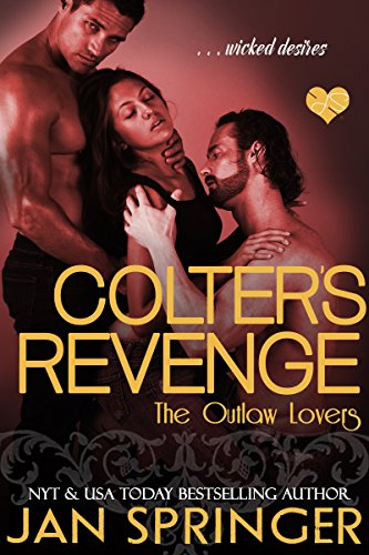 Colter's Revenge: (The Outlaw Lovers 3) Post-Apocalyptic Erotic Romance Menage (English Edition)
