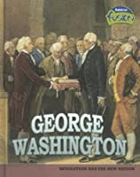 George Washington (American History Through Primary Sources)