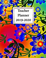 "Teacher Planner 2019-2020: Organizer, Journal and Lesson Planner | Academic Monthly, Weekly and Daily Plans | 8"" x 10"""
