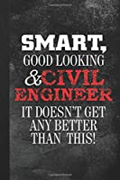Smart Good Looking & Civil Engineer: Blank Lined Notebook Journal Gift for Civil Engineering