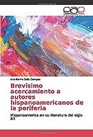 Brevísimo acercamiento a autores hispanoamericanos de la periferia: Hispanoamerica en su literatura del siglo XX