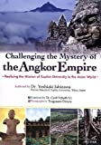 Challengeing the Mystery of Angkor Empire