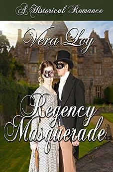 Regency Masquerade by [Loy, Vera]
