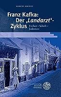 Franz Kafka: Der Landarzt-zyklus: Freiheit - Schrift - Judentum (Beitrage Zur Neueren Literaturgeschichte)