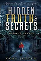 Hidden Truth & Secrets (A thrill ride mystery series filled with action and deception, Book 1)