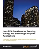 Java EE6 Cookbook for Securing, Tuning and Extending Enterprise Applications (English Edition)