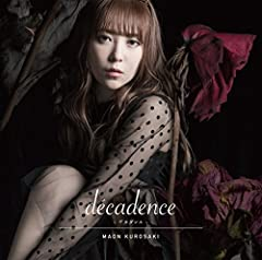 decadence -デカダンス-♪黒崎真音のCDジャケット