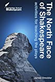 The North Face of Shakespeare (Cambridge School Shakespeare) Cambridge University Press